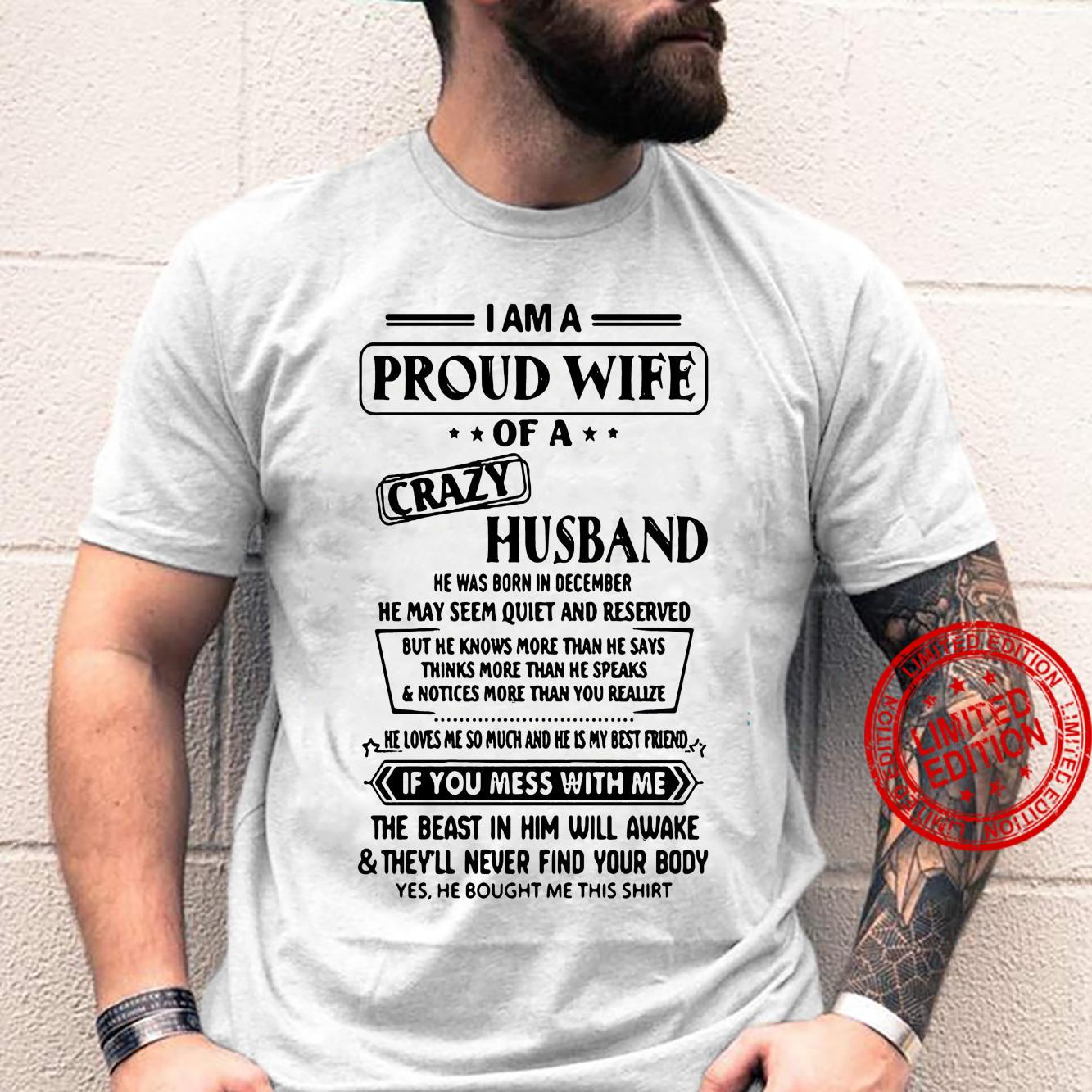 I Am A Proud Wife Of A Crazy Husband He Was Born In December If You Mess With Me Shirt