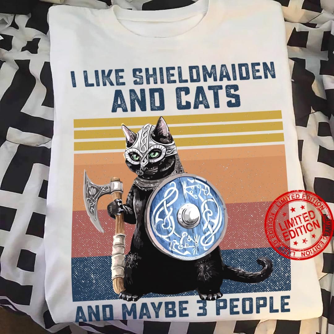 I Like Shieldmaiden And Cats And Maybe 3 People Shirt