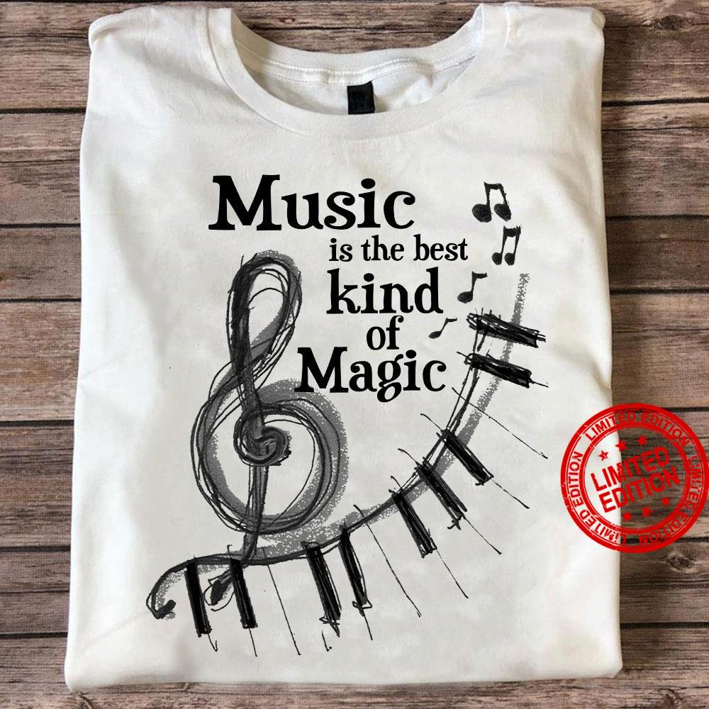 Music Is The Best Kind Of Magic Shirt