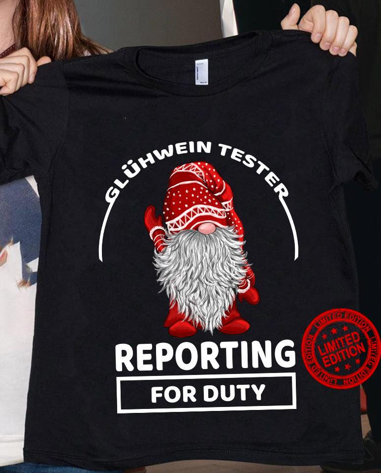 Gluhwein Tester Reporting For Duty Shirt