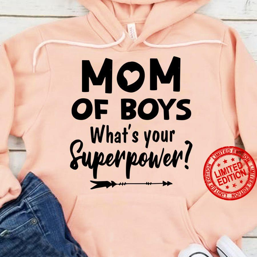 Mom Of Boys What's Your Superpower Shirt