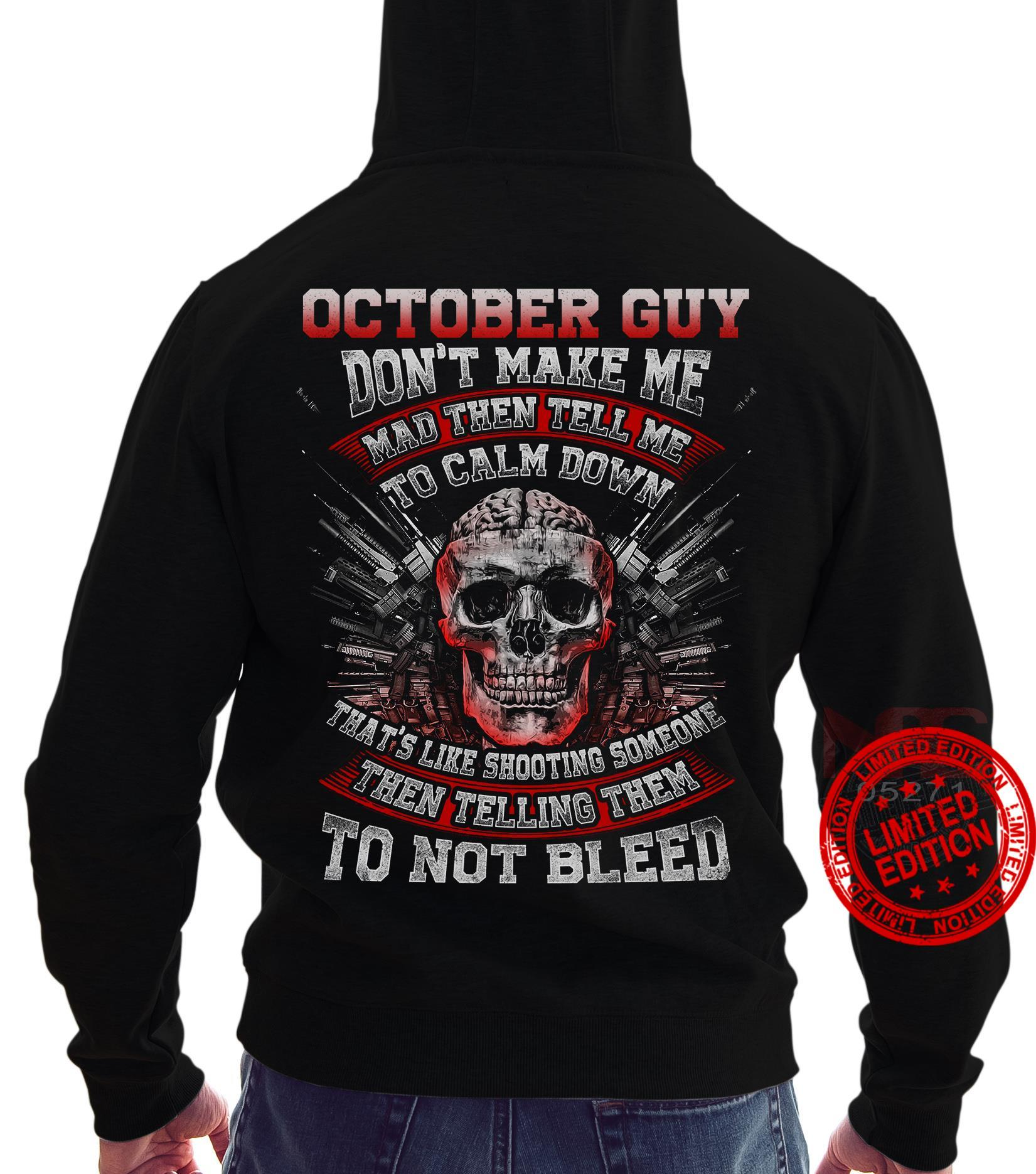 October Guy Don't Make Me Mad Then Tell Me To Calm Down Shirt
