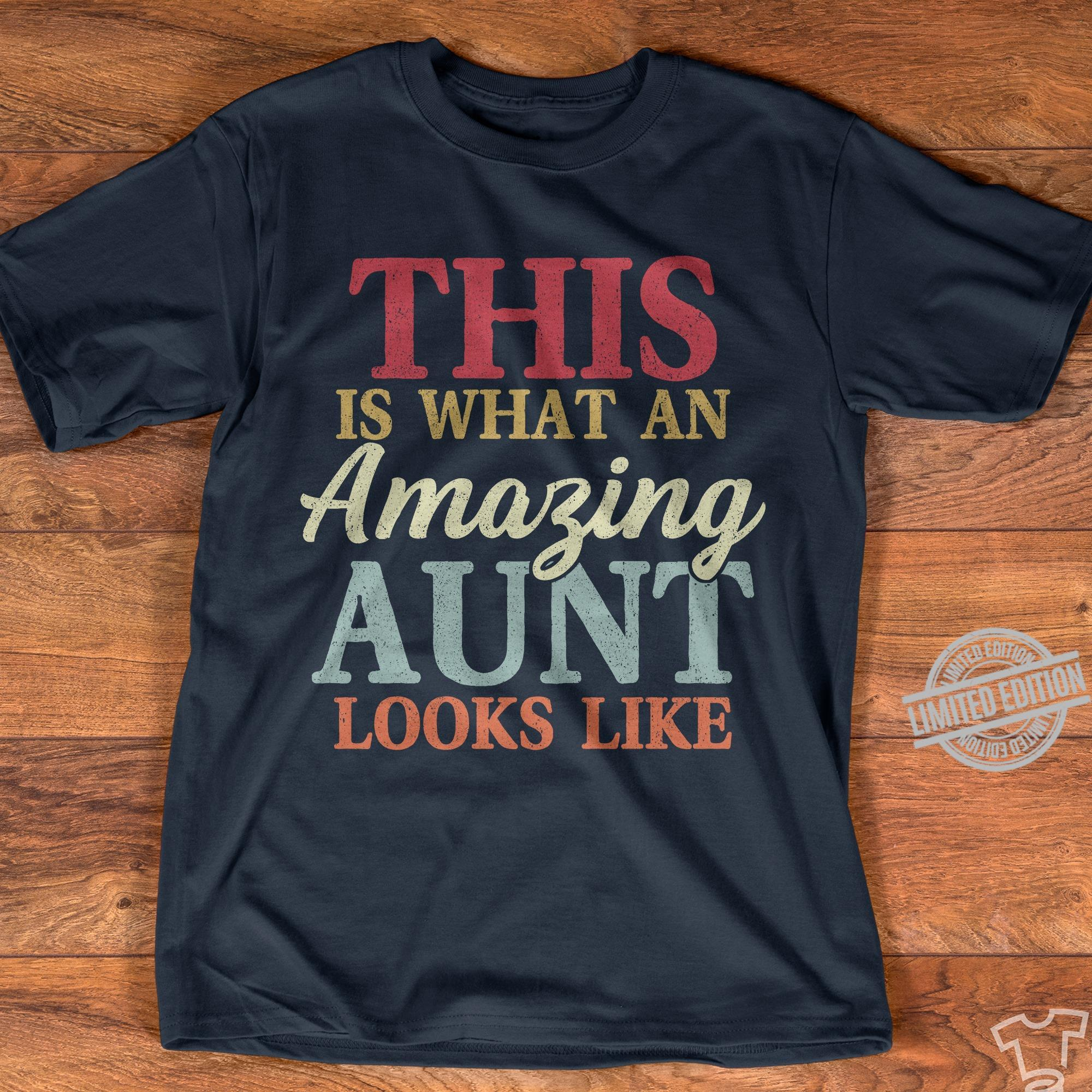 This Is What An Amazing Aunt Looks Like Shirt